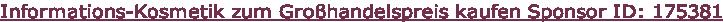 Informations-Kosmetik zum Großhandelspreis kaufen Sponsor ID: 175381